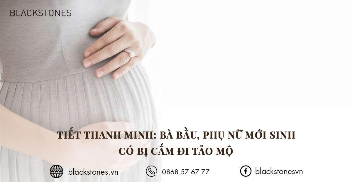 Tiết thanh minh: Bà bầu, phụ nữ mới sinh có bị 'cấm' đi tảo mộ