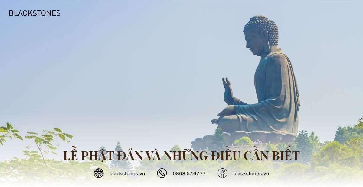Lễ Phật Đản và những điều cần biết